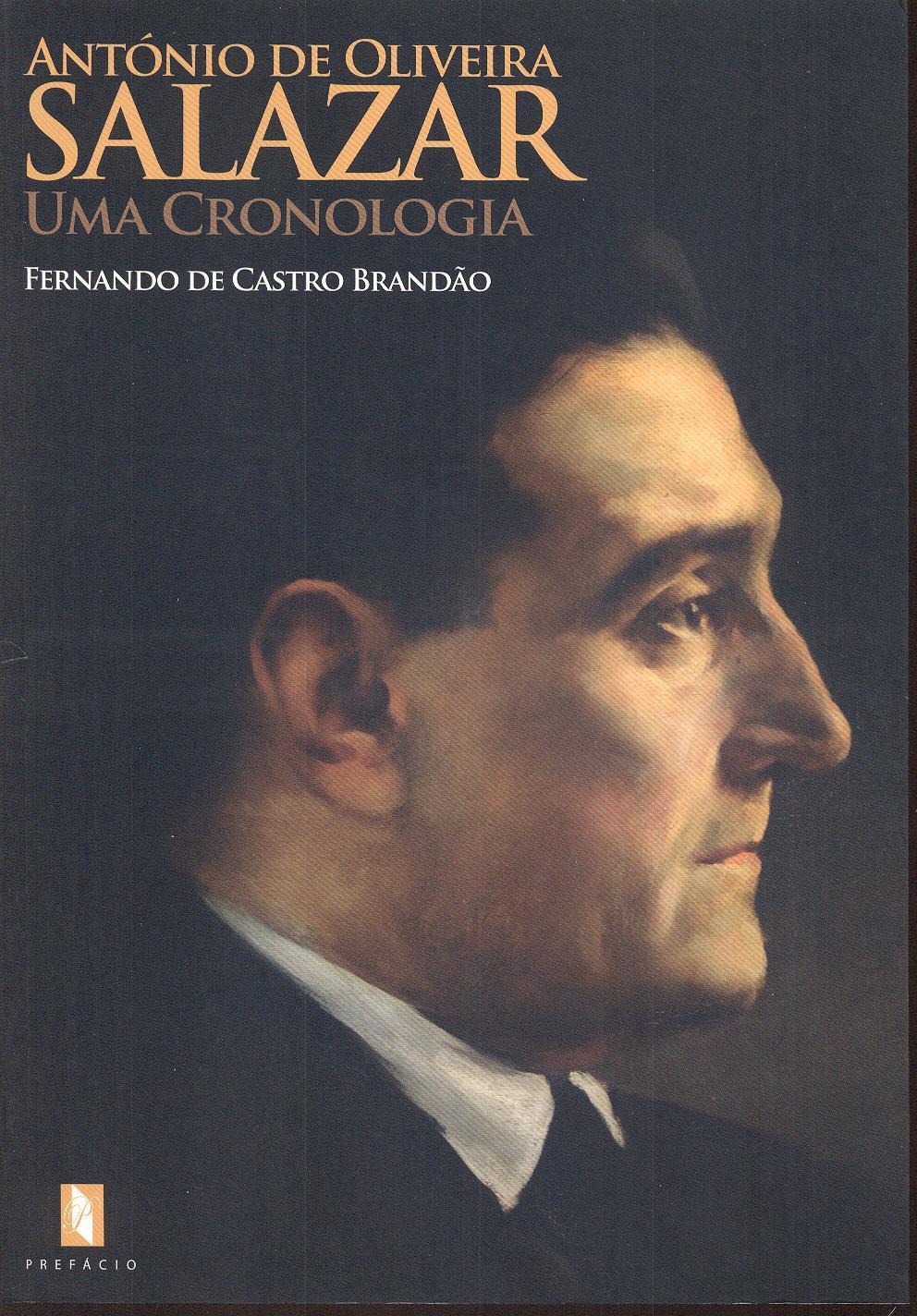 Salazar : uma cronologia  by  Fernando de Castro Brandão