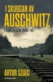 I skuggan av Auschwitz  by  Artur Szulc