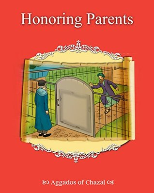 Honoring Parents: Aggados of Chazal Racheli David