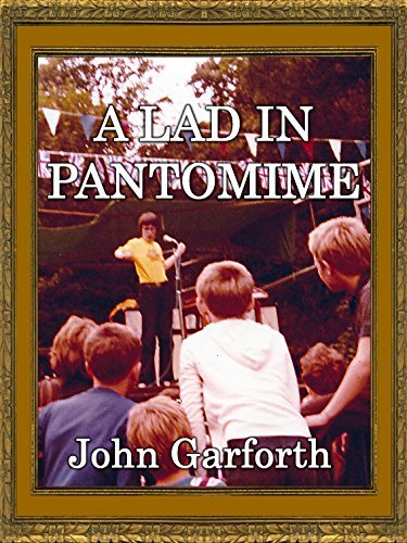 A Lad In Pantomime: A Novel for Teenagers  by  John Garforth
