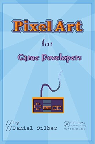 Pixel Art for Game Developers  by  Daniel Silber