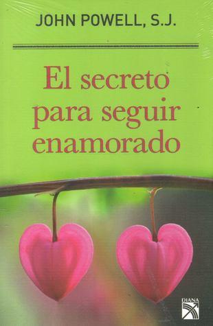 El secreto para seguir enamorado  by  John Powell, S. J.