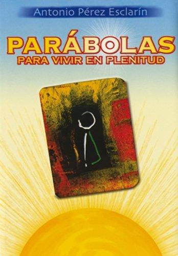 Parábolas para vivir en plenitud  by  Antonio Perez Esclarin