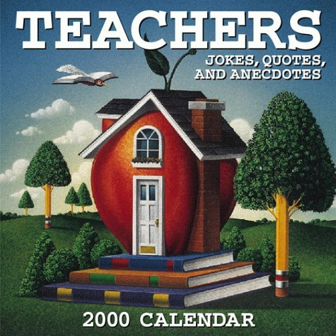 Teachers Jokes, Quotes and Anecdotes Calendar: 200  by  Andrews McMeel Publishing