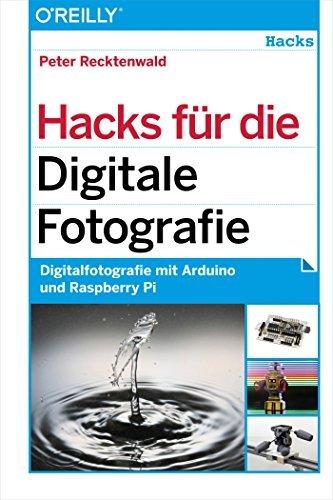 Hacks für die Digitale Fotografie  by  Peter Recktenwald