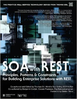 SOA with REST: Principles Patterns & Con: Principles, Patterns & Constraints for Building Enterprise Solutions with REST  by  Thomas Erl