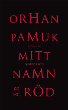 Mitt namn är röd Orhan Pamuk