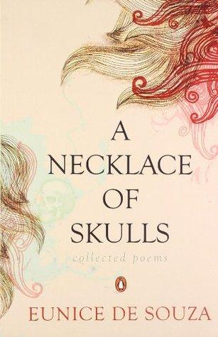 Necklace Of Skulls: Collected Poems Eunice de Souza