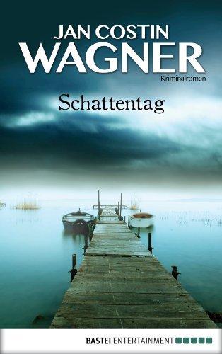 Schattentag: Kriminalroman  by  Jan Costin Wagner