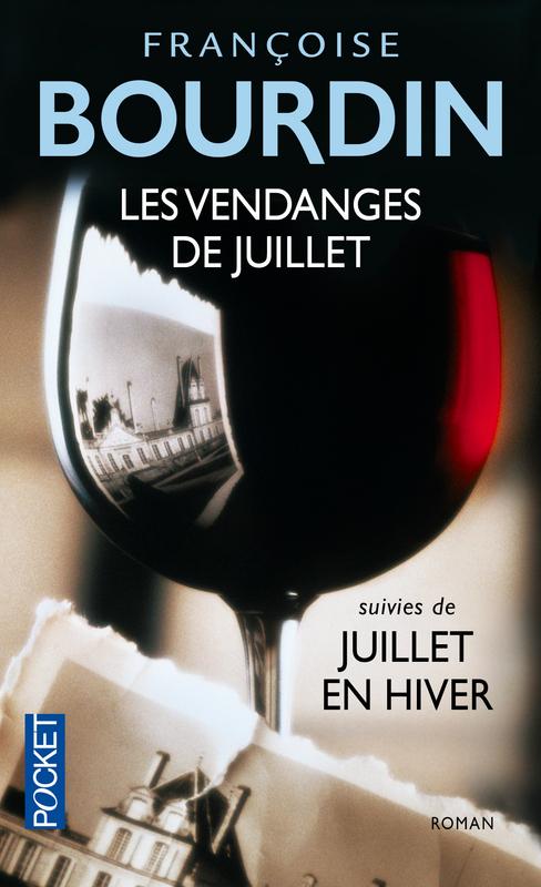 Les vendanges de Juillet suivies de Juillet en hiver Françoise Bourdin