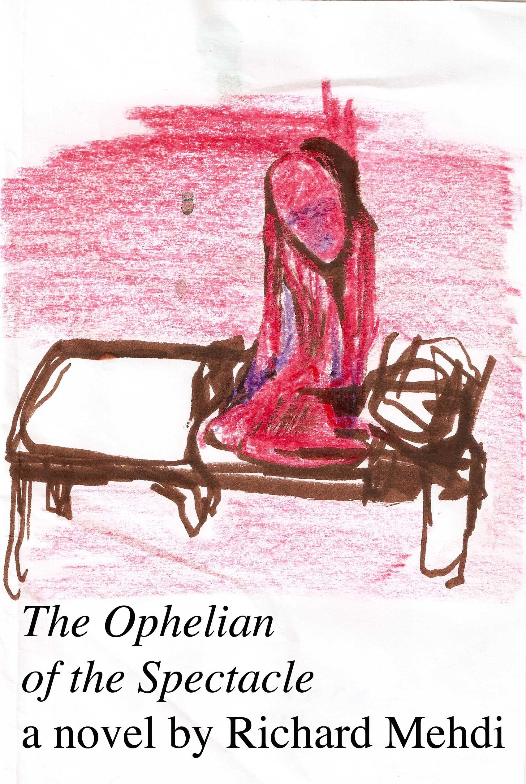 The Ophelian of the Spectacle  by  Richard Mehdi