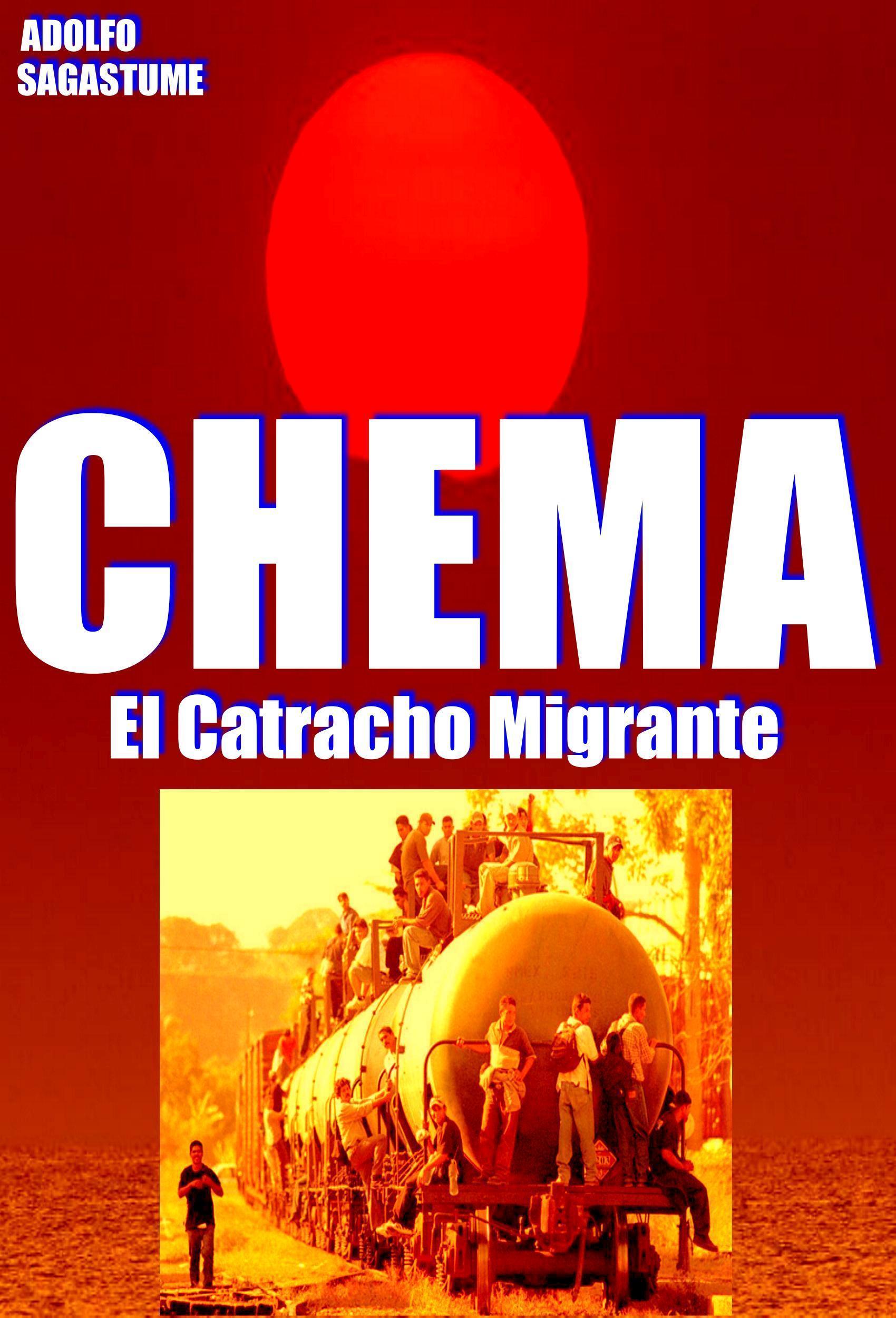 Chema, el Catracho Migrante  by  Adolfo Sagastume