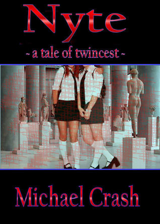 Nyte: a tale of twincest  by  Michael Crash