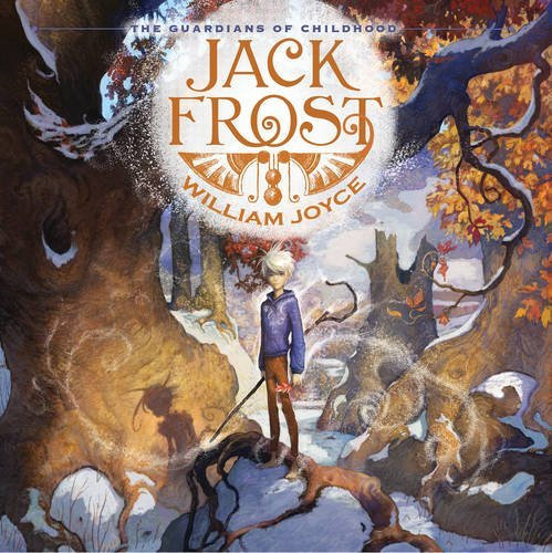 Jack Frost (Guardians of Childhood, #3)  by  William Joyce