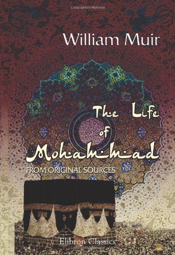 The Life of Mohammad from Original Sources  by  William Muir