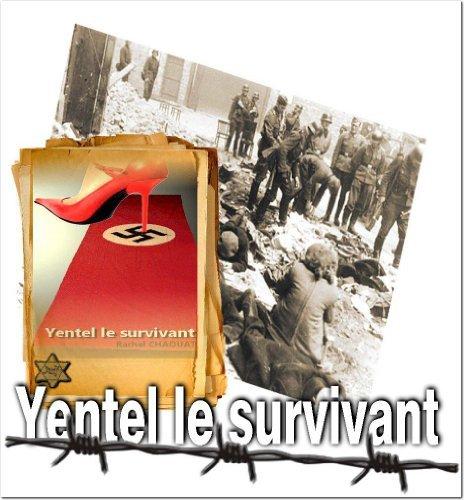YENTEL LE SURVIVANT  by  RACHEl CHAOUAT