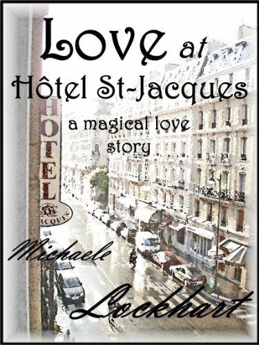Love at Hôtel St-Jacques  by  Michaele Lockhart