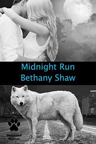 Midnight Run (Wayward Wolves Book 4) Bethany Shaw