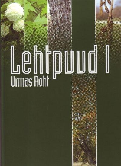 Lehtpuud #1  by  Urmas Roht