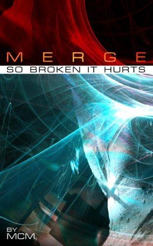 MERGE #7: So Broken It Hurts  by  MCM