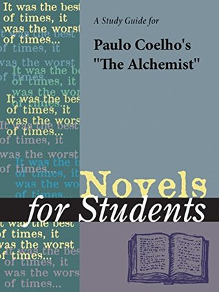A study guide for Paulo Coelhos The Alchemist (Novels for Students)  by  The Gale Group