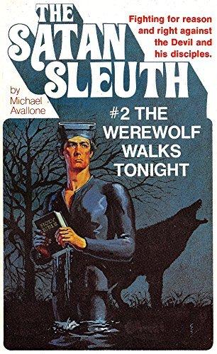 The Werewolf Walks Tonight (Satan Sleuth Book 2)  by  Michael Avallone