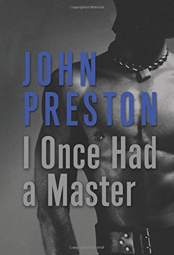 I Once Had a Master John Preston