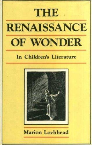 The Renaissance of Wonder in Childrens Literature Marion Lochhead