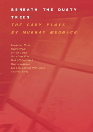 Beneath The Dusty Trees: The Gary Plays Murray Mednick