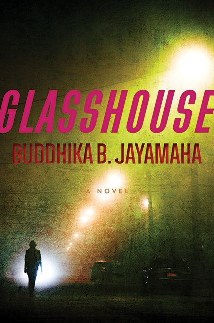 Glasshouse: A Novel Buddhika B. Jayamaha