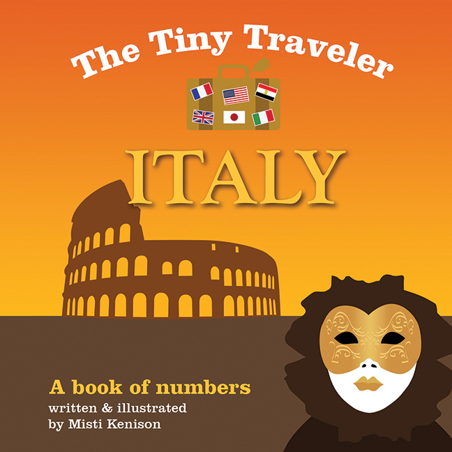 The Tiny Traveler: Italy: A Book of Numbers  by  Misti Kenison