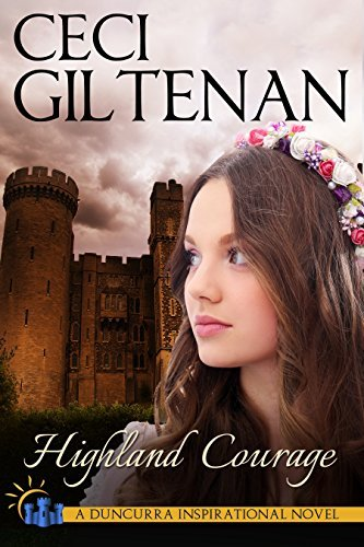 Highland Courage - Inspirational Version (Duncurra Inspirationals Book 2) Ceci Giltenan
