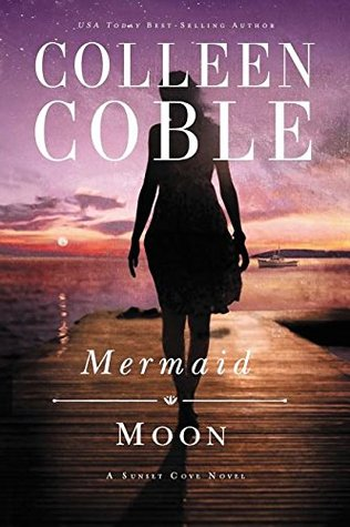 Mermaid Moon (Sunset Cove, #2)  by  Colleen Coble