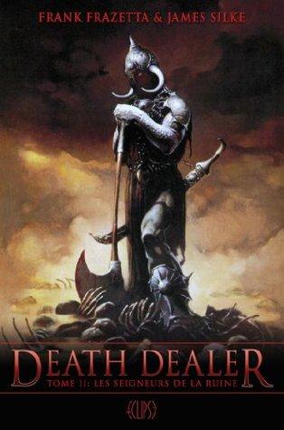Death Dealer Tome 02: Les seigneurs de la ruine  by  Frank Frazetta