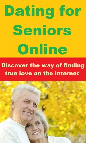 Dating For Seniors Online - Discover The Way of Finding True Love on The Internet Amanda Richardson