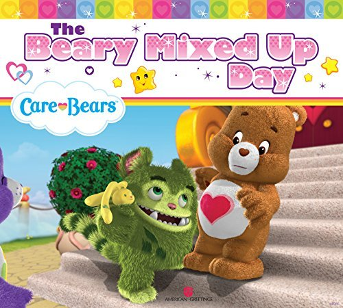 The Beary Mixed Up Day  by  Chara Campanella
