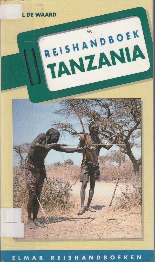 Reishandboek Tanzania  by  Paul De Waard