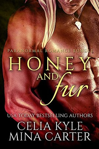 Honey and Fur (BBW Paranormal Romance) (Hedging His Bets and Dragon Her Feet Boxed Set)  by  Celia Kyle