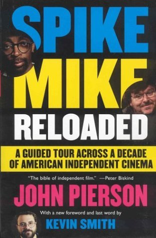 Spike, Mike, Slackers & Dykes: A Guided Tour Across a Decade of American Independent Cinema  by  John Pierson