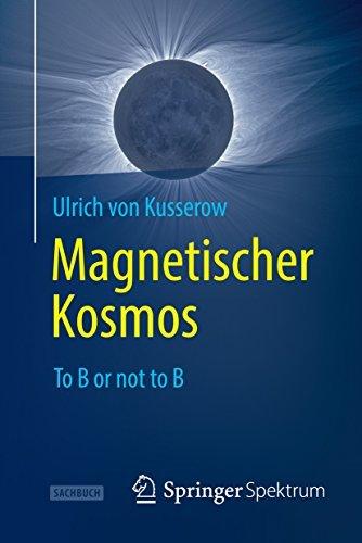 Magnetischer Kosmos: To B or not to B  by  Ulrich Von Kusserow