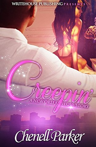 Creepin: A New Orleans Love Story Chenell Parker