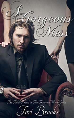 A Gorgeous Mess (A Thousand Words Book 3) Tori Brooks