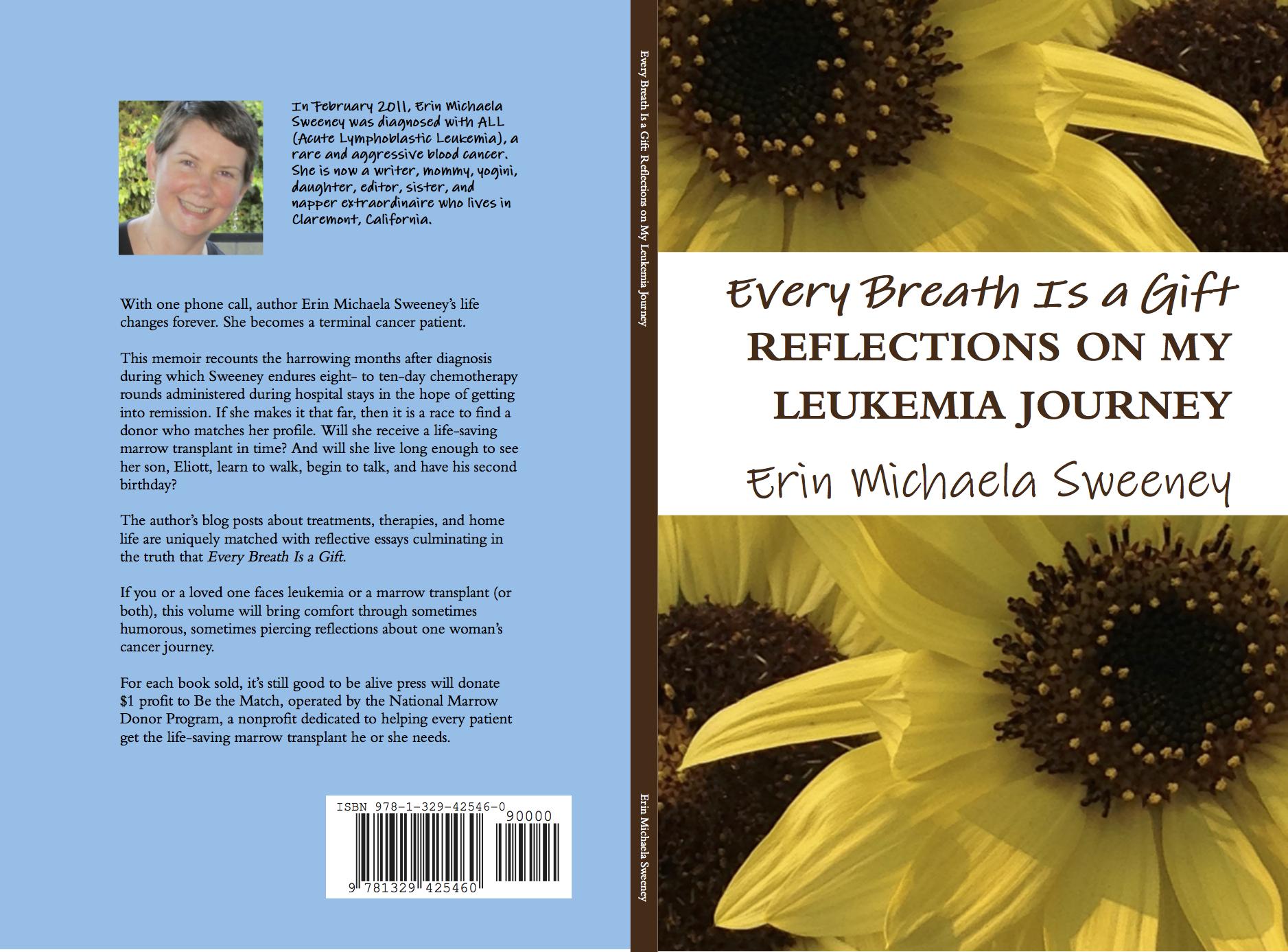 Every Breath Is a Gift: Reflections on My Leukemia Journey Erin Michaela Sweeney