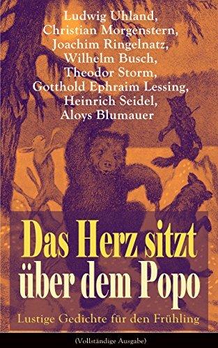 Das Herz sitzt über dem Popo: Lustige Gedichte für den Frühling (Vollständige Ausgabe): Die Affen + Schnauz und Miez + Das Nasobem + Zahnschmerz + Die ... Läuse + Bumerang + Humor  by  Ludwig Uhland