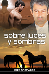 Sobre luces y sombras (Caballo Oscuro, #3)  by  Kate Sherwood