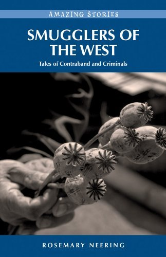 Smugglers of the West: Tales of Contraband and Criminals  by  Rosemary Neering