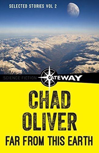 Far From This Earth: The Collected Short Stories of Chad Oliver Volume Two  by  Chad Oliver