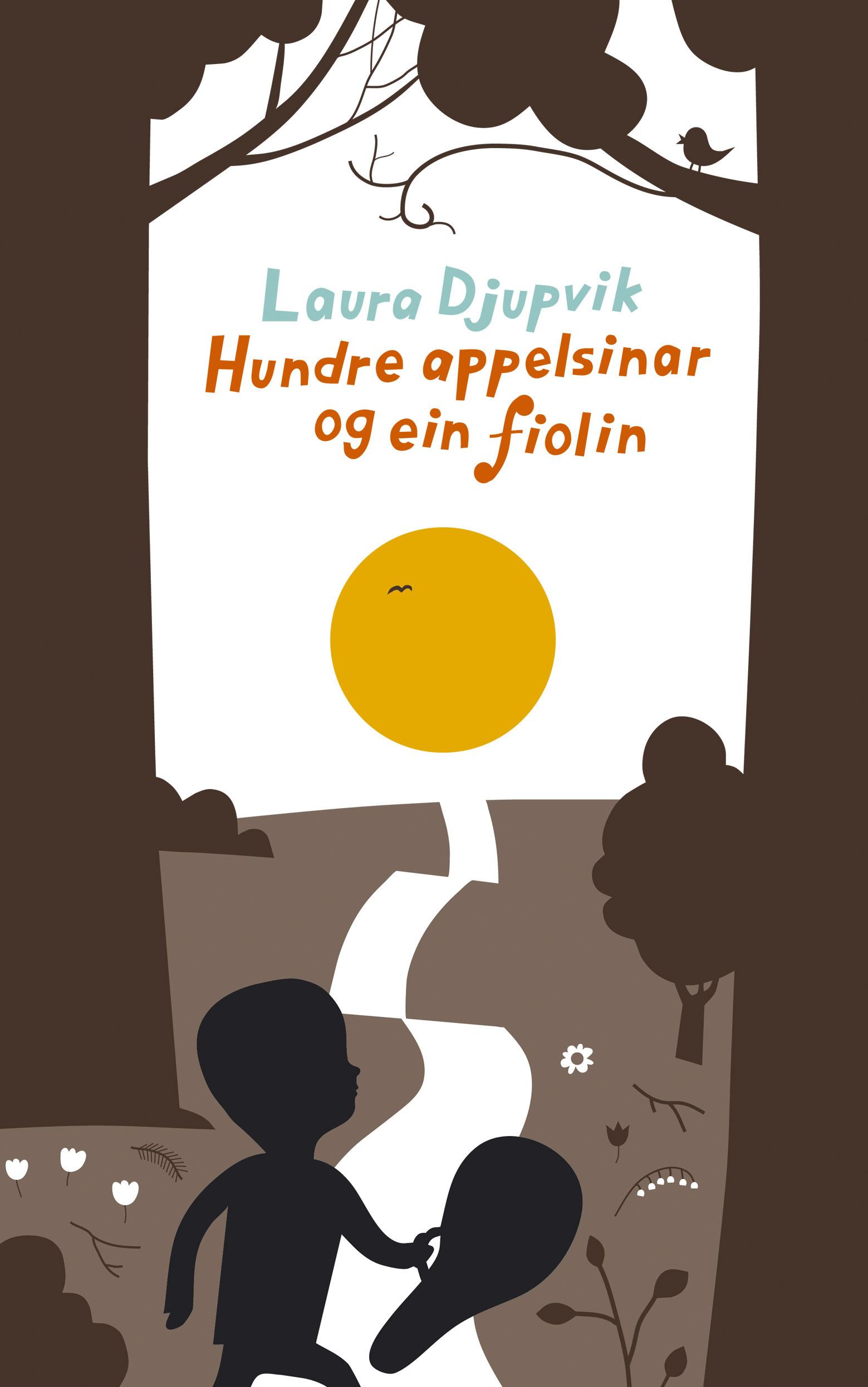 Hundre Appelsinar og ein Fiolin Laura Djupvik