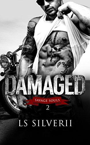 Damaged (Savage Souls Book 2) LS Silverii