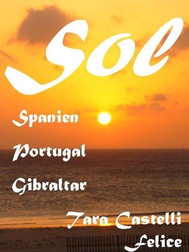 SOL, Spanien, Portugal, Gibraltar Tara Castelli Felice